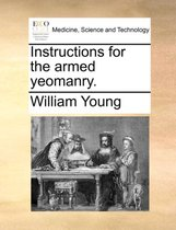 Instructions for the Armed Yeomanry.