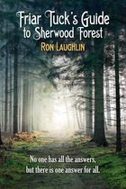 Friar Tuck's Guide to Sherwood Forest