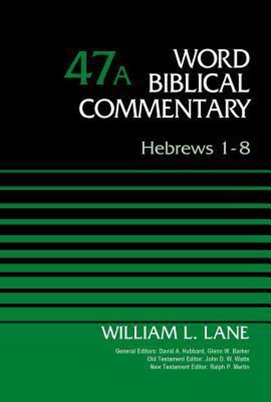 Boek cover Hebrews 1-8, Volume 47A van William L. Lane