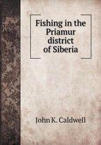 Fishing in the Priamur District of Siberia