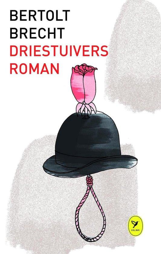Driestuiversroman - Bertolt Brecht pdf epub