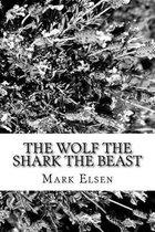 The Wolf the Shark the Beast
