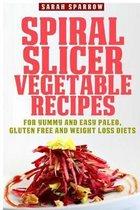 Spiral Slicer Vegetable Recipes
