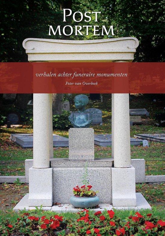 Post mortem - verhalen achter funeraire monumenten - Peter van Overbeek   Fthsonline.com