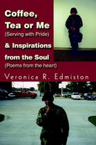 Coffee, Tea or Me (Serving with Pride) & Inspirations from the Soul (Poems from the Heart)