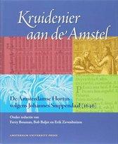 Kruidenier aan de Amstel. De Amsterdamse Hortus volgens Johannes Snippendaal (1646)