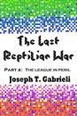 The Last Reptilian War: Part 4 - The League in Peril