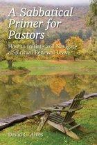 A Sabbatical Primer for Pastors