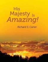 His Majesty Is Amazing!