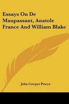 Essays on De Maupassant, Anatole France and William Blake