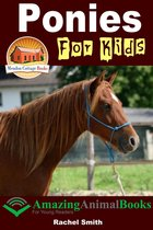 Ponies For Kids: Amazing Animal Books For Young Readers