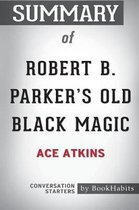 Summary of Robert B. Parker's Old Black Magic by Ace Atkins