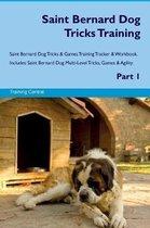 Saint Bernard Dog Tricks Training Saint Bernard Dog Tricks & Games Training Tracker & Workbook. Includes