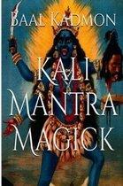 Kali Mantra Magick