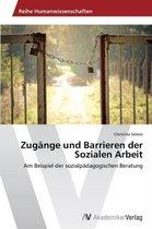 Zugange und Barrieren der Sozialen Arbeit