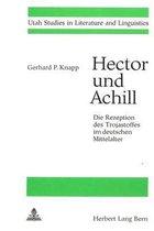 Hector Und Achill. Die Rezeption Des Trojastoffes Im Deutschen Mittelalter
