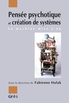 Pensée psychotique et création de systèmes