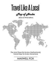 Travel Like a Local - Map of Aruba (Black and White Edition)