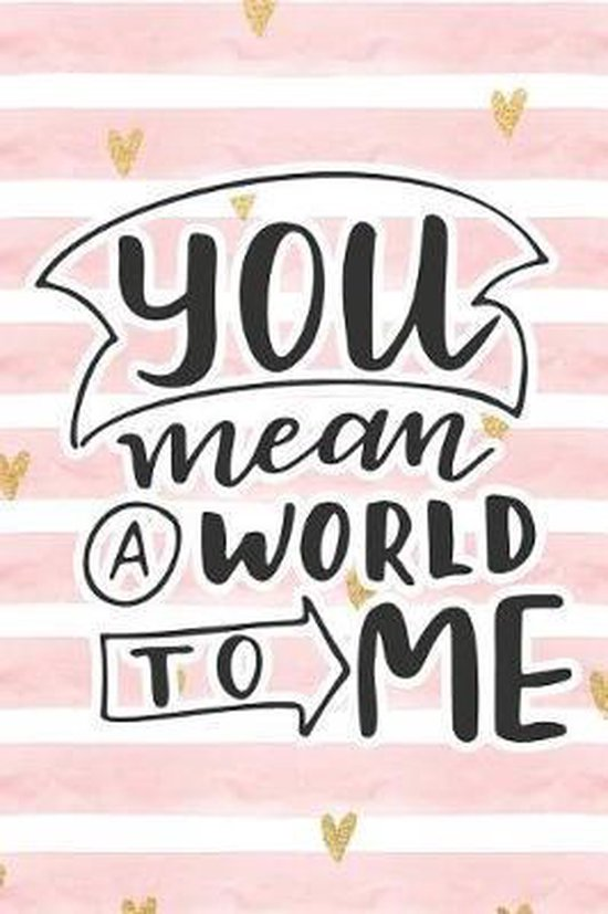 You Mean a World to Me