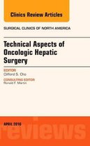 Technical Aspects of Oncological Hepatic Surgery, An Issue of Surgical Clinics of North America, E-Book