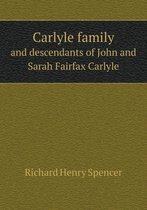 Carlyle Family and Descendants of John and Sarah Fairfax Carlyle