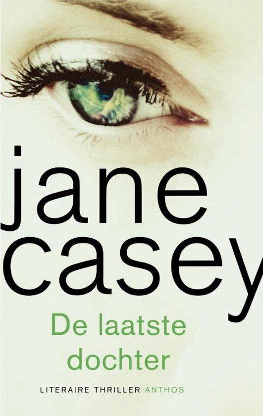 De laatste dochter - Jane Casey |