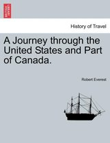 A Journey Through the United States and Part of Canada.