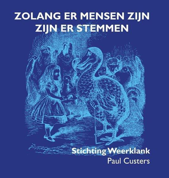 Zolang er mensen zijn zijn er stemmen - Paul Custers |