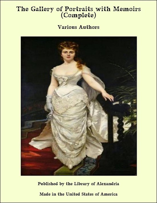 The Gallery of Portraits with Memoirs (Complete)