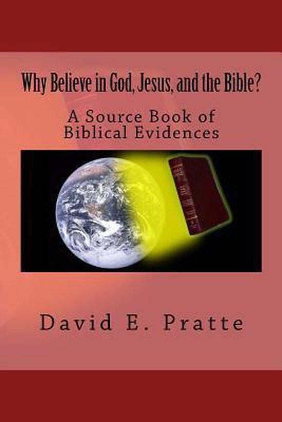 Boek cover Why Believe in God, Jesus, and the Bible? van David E Pratte (Paperback)