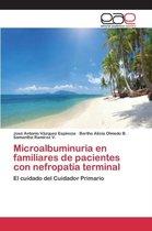 Microalbuminuria En Familiares de Pacientes Con Nefropatia Terminal