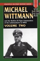 Boek cover Michael Wittmann and the Waffen Ss Tiger Commanders of the Leibstandarte in World War 2, Vol. 2 van Patrick Agte