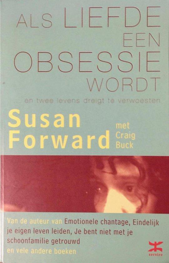 Als Liefde Een Obsessie Wordt - Susan Forward | Fthsonline.com