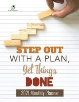 Step Out with a Plan, Get Things Done