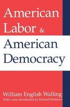 American Labor and American Democracy