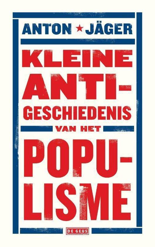 Kleine anti-geschiedenis van het populisme - Anton Jäger  
