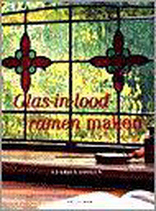Glas-In-Loodramen Maken - Clarien Foolen | Fthsonline.com