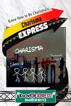 Charisma Express: Know How to Be Charismatic
