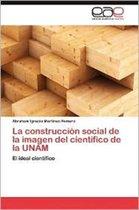 La Construccion Social de La Imagen del Cientifico de La Unam