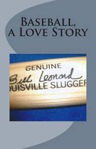 Baseball a Love Story