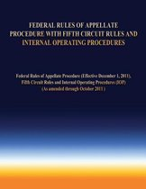 Federal Rules of Appellate Procedure with Fifth Circuit Rules and Internal Operating Procedures