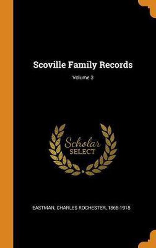 Scoville Family Records; Volume 3