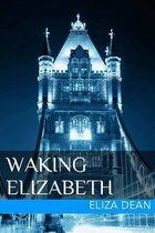 Waking Elizabeth