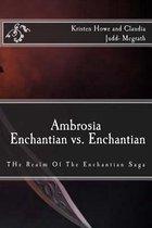 Ambrosia Enchantian vs. Enchantian
