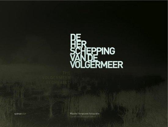 De Herschepping Van De Volgermeer - Maaike Vergouwe |