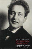 Boek cover Een jongen van brutale zwier – Erich Wolfgang Korngold in Nederland 1910-1958 van Caspar Wintermans (Hardcover)