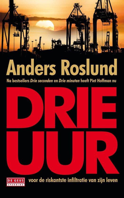 Boek cover Drie uur van Anders Roslund (Onbekend)