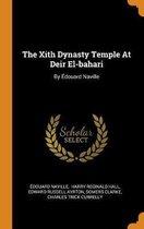The Xith Dynasty Temple at Deir El-Bahari