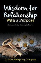 Wisdom for Relationship With a Purpose
