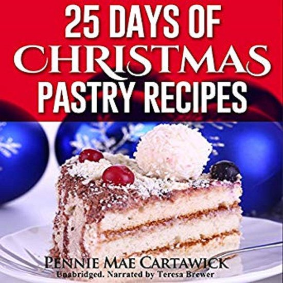 Boek cover 25 Days of Christmas Pastry Recipes (Holiday baking from cookies, fudge, cake, puddings,Yule log, to Christmas pies and much more van Pennie Mae Cartawick (Onbekend)